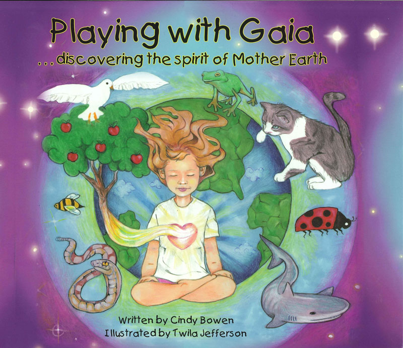 Playing With Gaia - Cindy Bowen