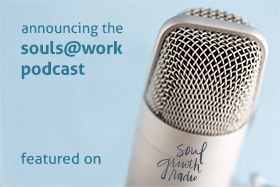 The Souls@Work Podcast – Episode 1